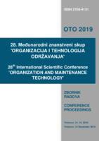 Organizacija i tehnologija održavanja OTO 2019. : zbornik radova 28. Međunarodnog znanstvenog skupa Organizacija i tehnologija održavanja